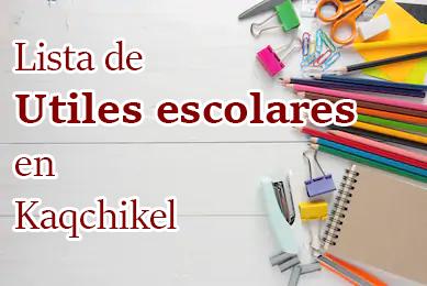 Imágenes de útiles escolares en kaqchikel y español