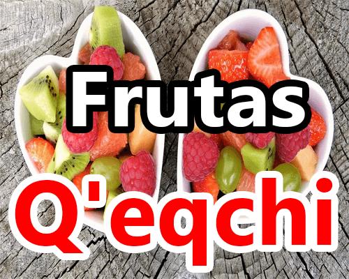Frutas en Qeqchi