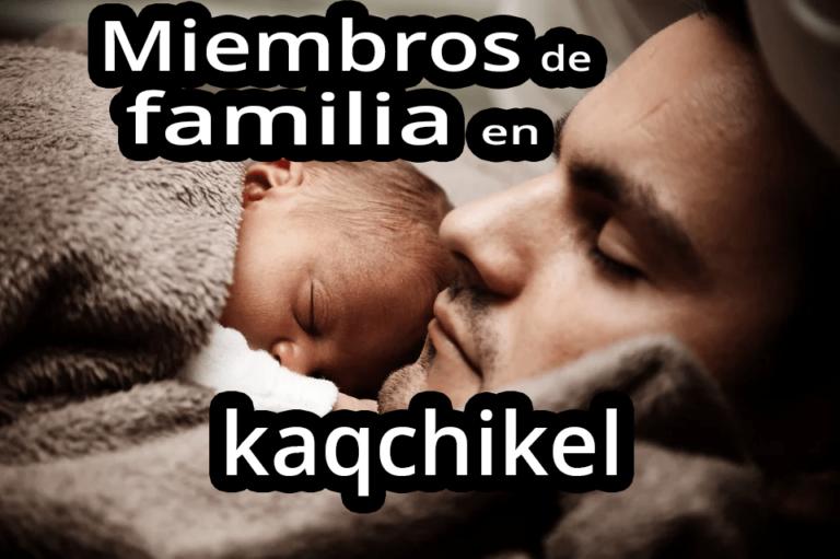 Miembros de familia en kaqchikel
