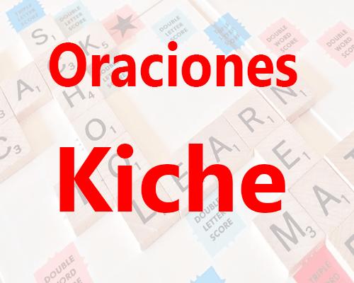 Oraciones en kiche Oraciones en k'iche'