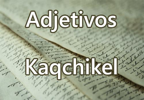 Adjetivos en kaqchikel