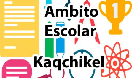 Ámbito escolar en kaqchikel y español