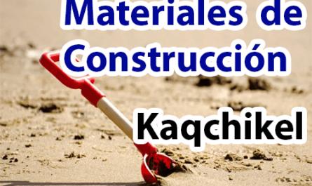 Materiales de construcción en kaqchikel y español