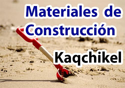 Materiales de construcción en Kaqchikel